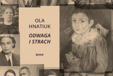 """Prezentacja książki Oli Hnatiuk """"Odwaga i strach"""""""